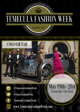 2nd YEAR FOR TEMECULA FASHION WEEK IN MAY WITH THREE MAJOR FASHION EVENTS OVER THREE DAYS